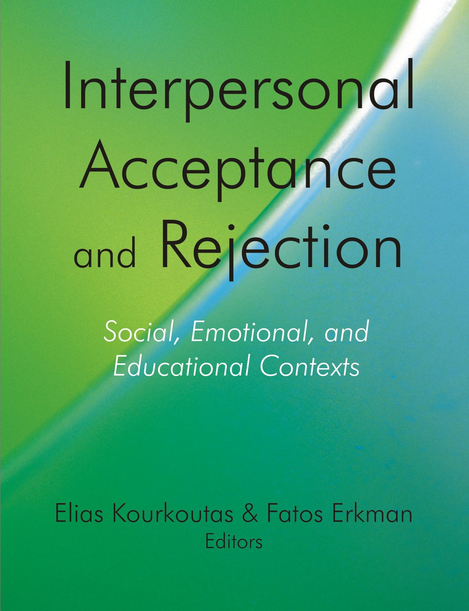 Interpersonal Acceptance and Rejection: Social, Emotional, and Educational Contexts EB9781599425702