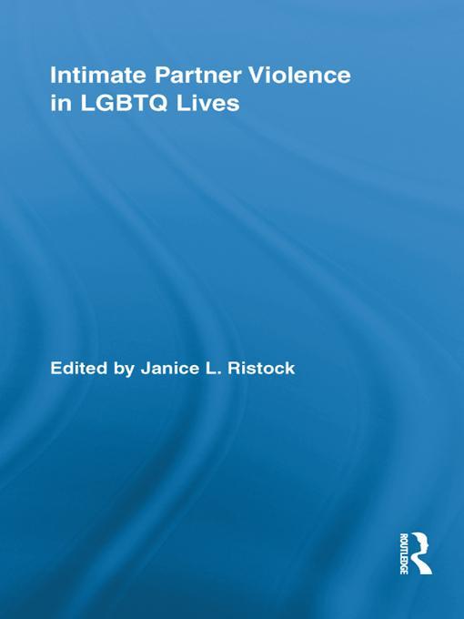 Intimate Partner Violence in LGBTQ Lives EB9781136812088