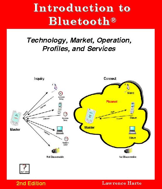 Introduction to Bluetooth 2nd Edition; Technology, Market, Operation, Profiles, and Services EB9781932813814