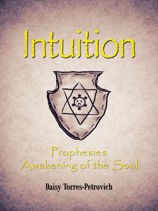 Intuition: Prophesies Awakening of the Soul EB9781466916586