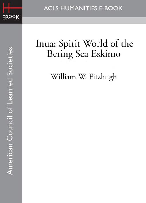 Inua: Spirit World of the Bering Sea Eskimo EB9781597409001