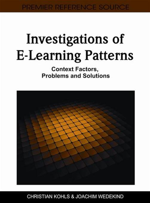 Investigations of E-Learning Patterns: Context Factors, Problems and Solutions EB9781609601461