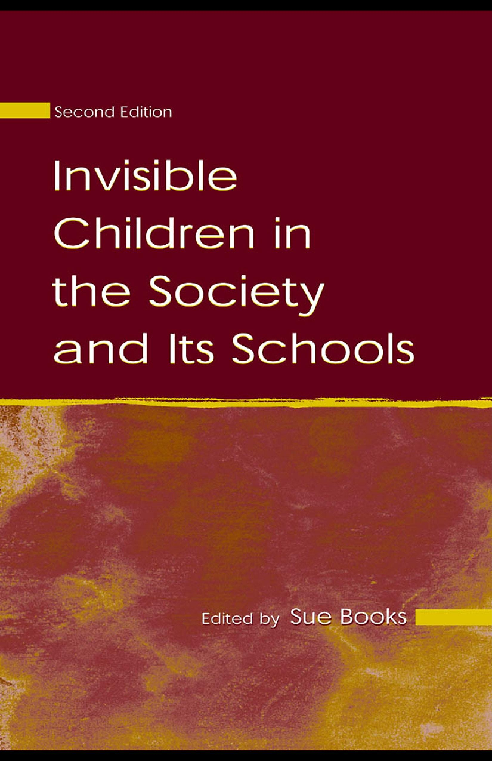 Invisible Children in the Society and Its Schools EB9781410607669