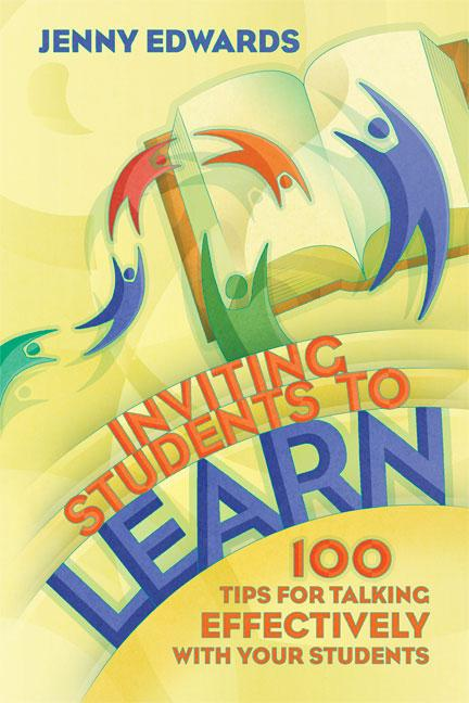 Inviting Students to Learn: 100 Tips for Talking Effectively with Your Students EB9781416610229