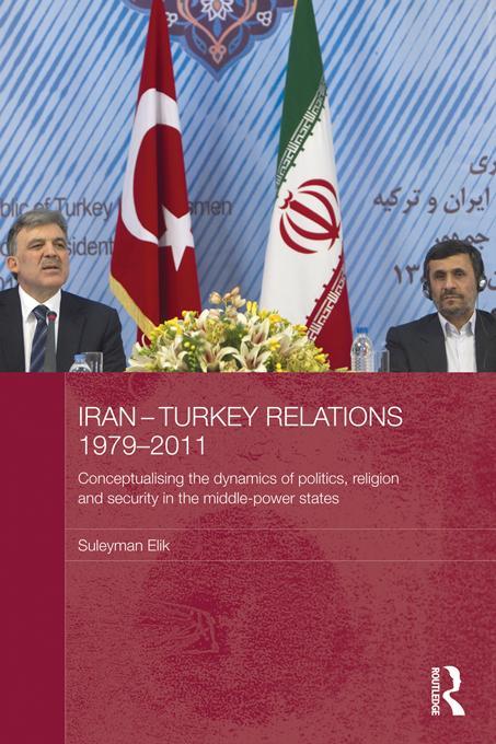 Iran-Turkey Relations, 1979-2011 EB9781136630873