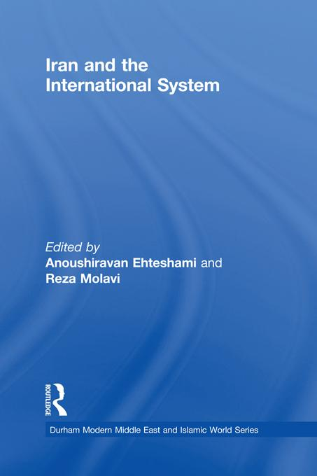 Iran and the International System EB9781136673405