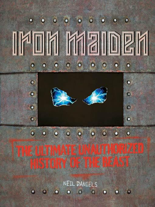 Iron Maiden: The Ultimate Unauthorized History of the Beast EB9781610585668