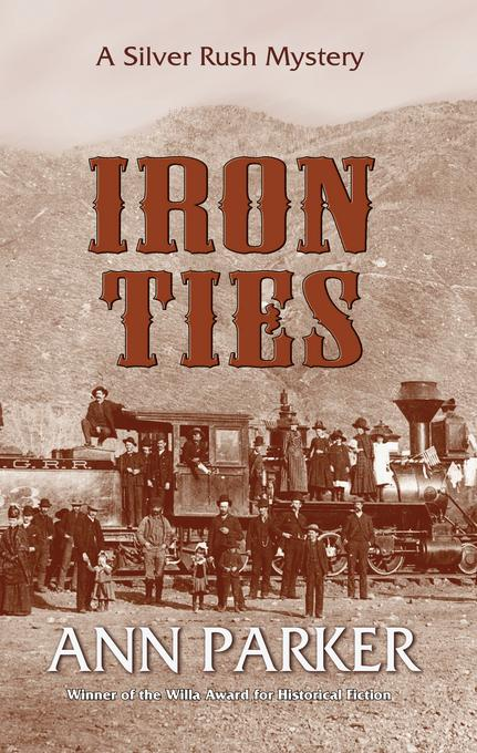 Iron Ties: A Silver Rush Mystery EB9781615951468