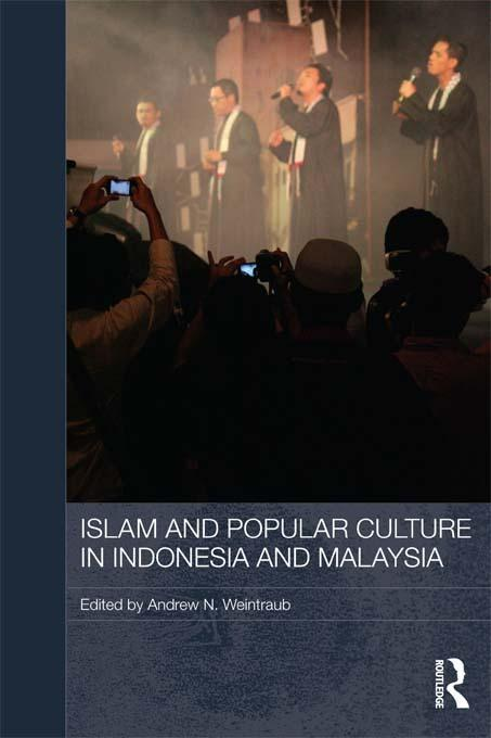 Islam and Popular Culture in Indonesia and Malaysia EB9781136812293