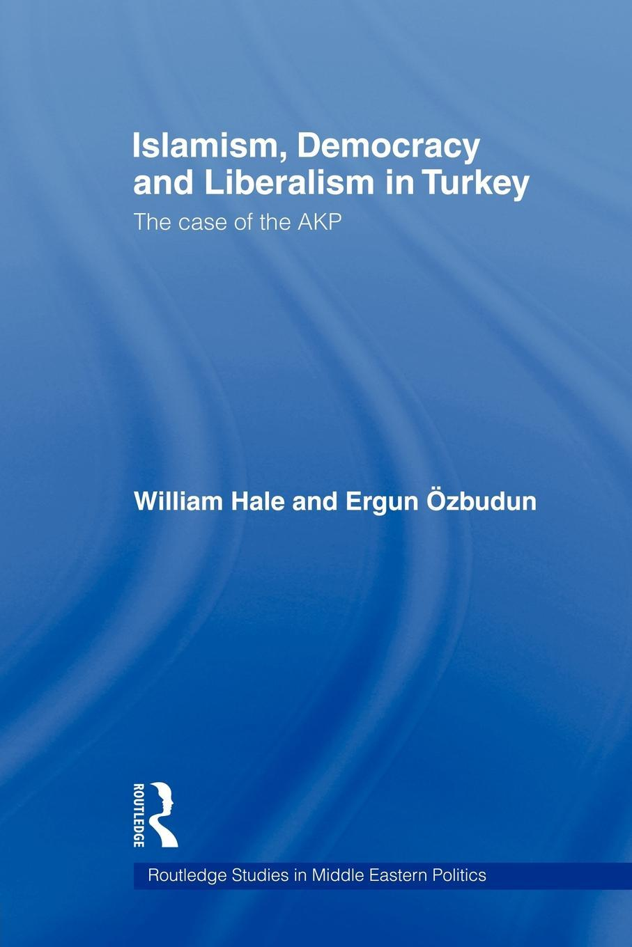 Islamism, Democracy and Liberalism in Turkey EB9781135214913