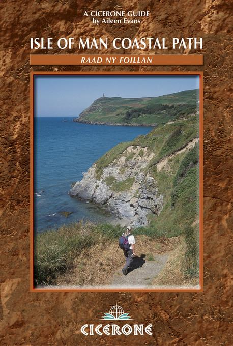 Isle of Man Coastal Path: Raad Ny Foillan - The Way of the Gull: The Millenium and Herring Ways EB9781849650601