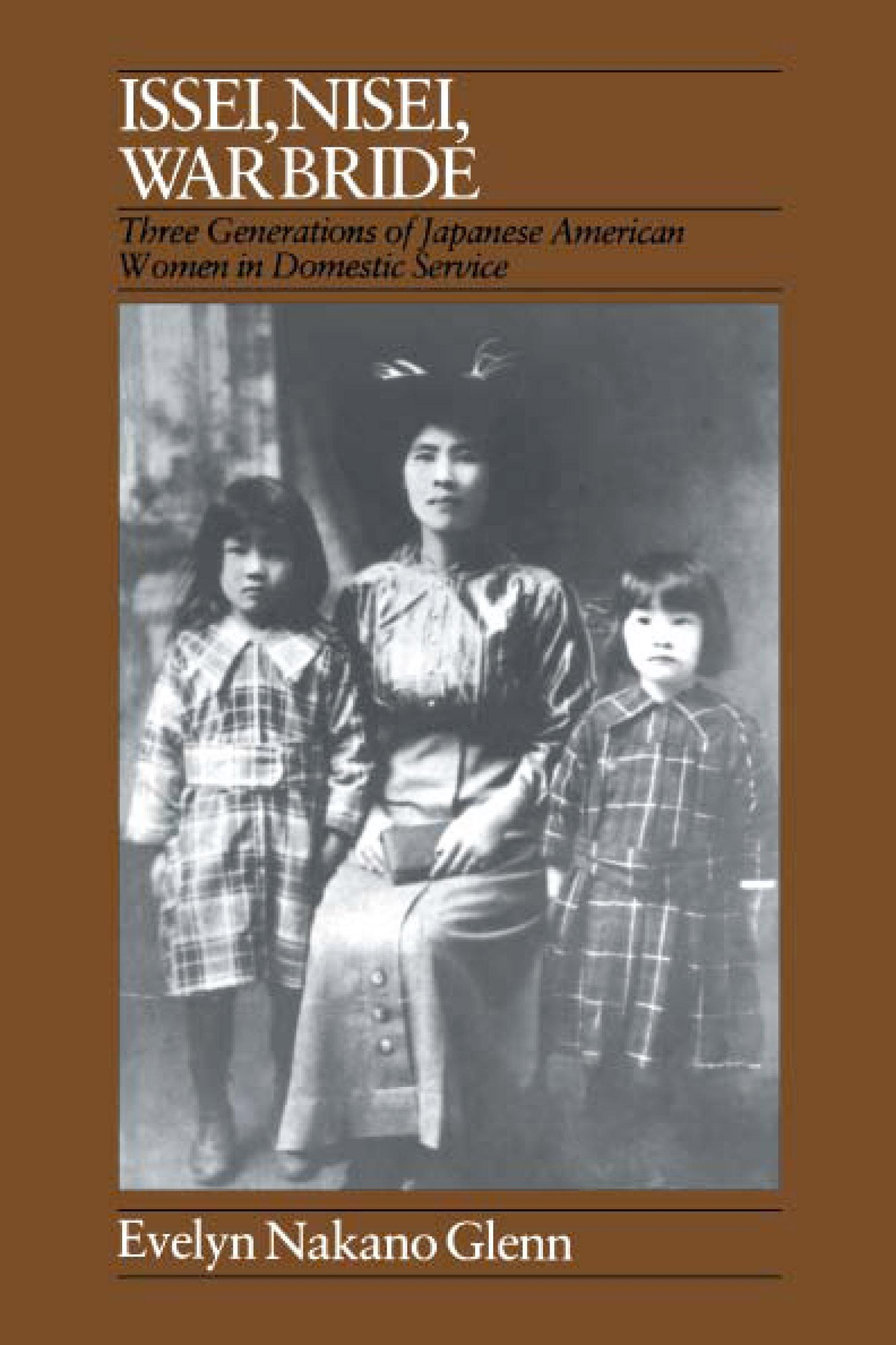 Issei, Nisei, War Bride: Three Generations of Japanese American Women in Domestic Service