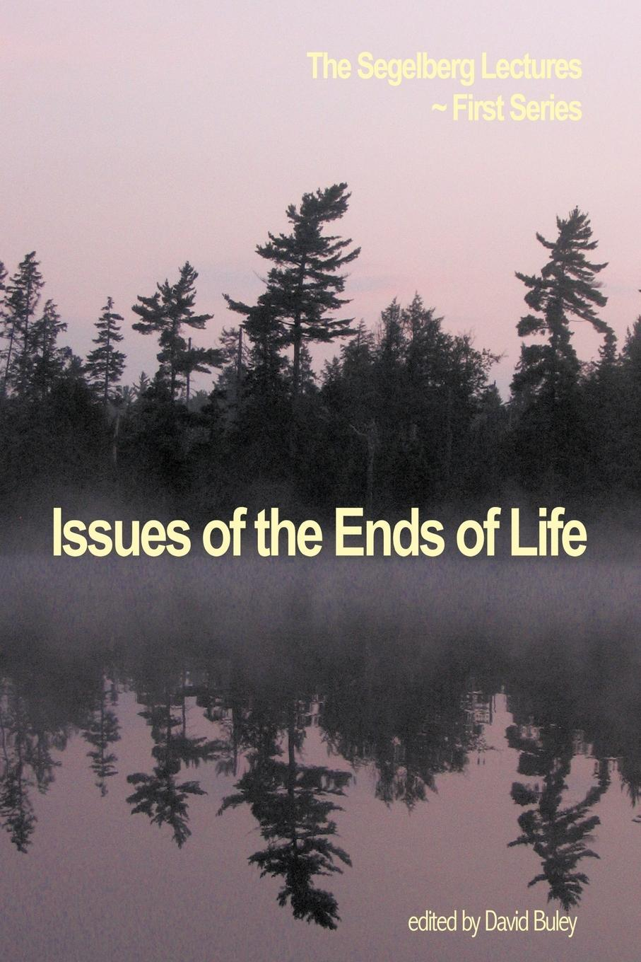 Issues of the Ends of Life: The Segelberg Lectures EB9781426912528