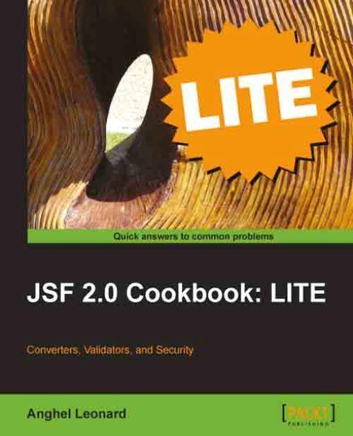 JSF 2.0 Cookbook: LITE EB9781849691635
