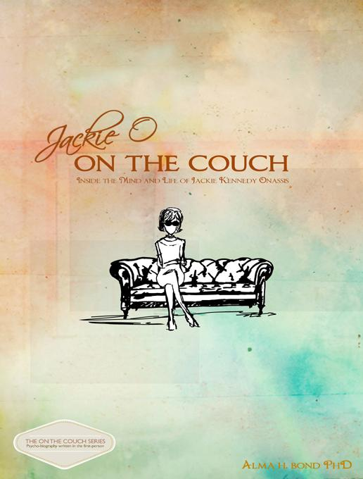Jackie O: On the Couch: Inside the Mind and Life of Jackie Kennedy Onassis EB9781610880237