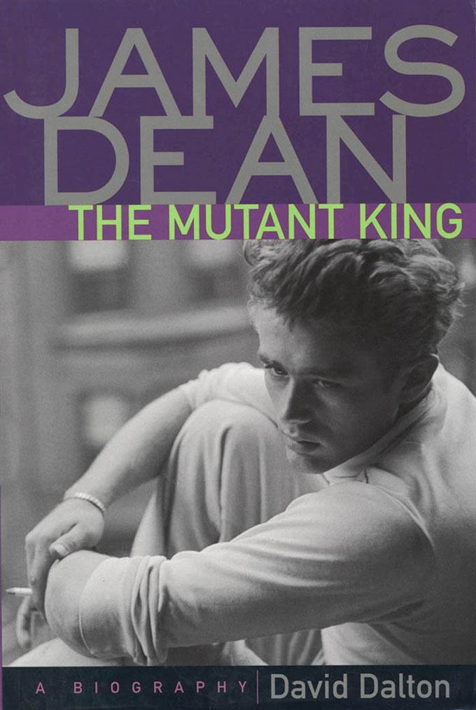 James Dean: The Mutant King, A Biography EB9781569769997
