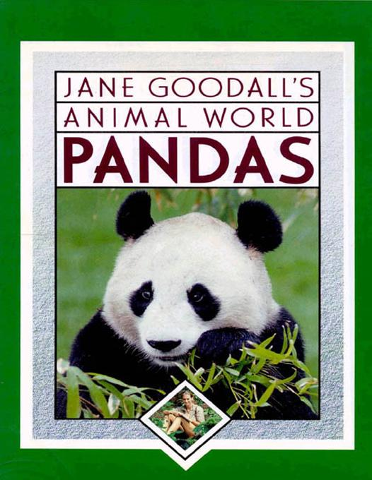 Jane Goodall's Animal World:  Pandas EB9781590190944