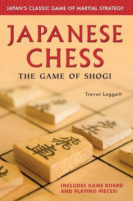 Japanese Chess: The Game of Shogi EB9781462903580