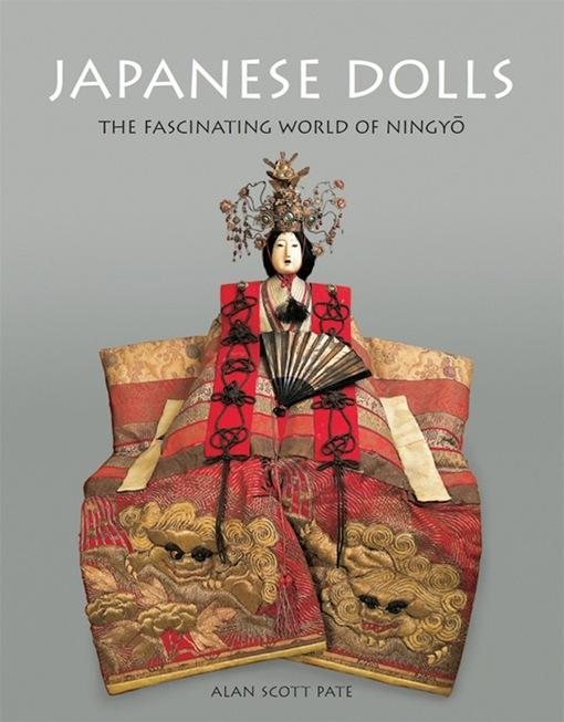 Japanese Dolls: The fascinating World of Ningyo EB9781462907076