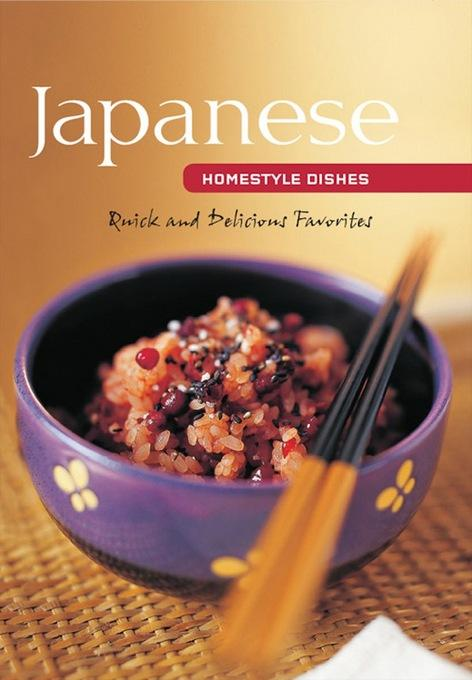 Japanese Homestyle Dishes: Quick and Delicious Favorites EB9781462905751