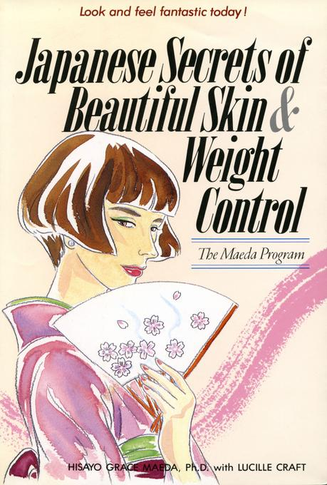 Japanese Secrets to Beautiful Skin & Weight Control: The Maeda Program EB9781462903924