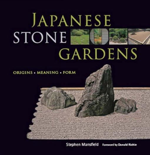 Japanese Stone Gardens: Origins, Meaning, Form EB9781462905980