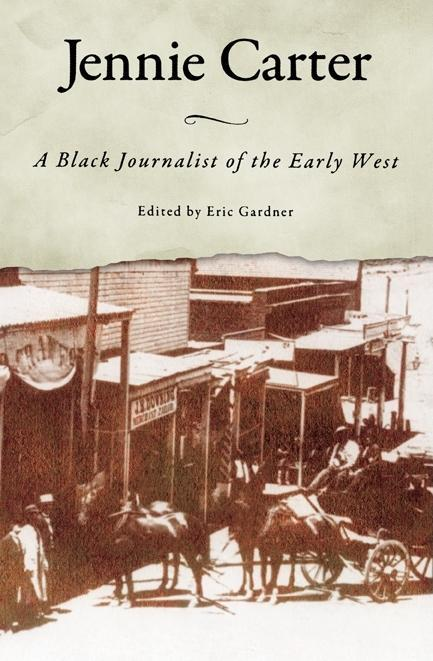 Jennie Carter: A Black Journalist of the Early West EB9781604734089