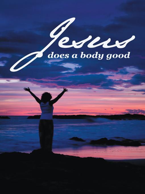 Jesus does a body good