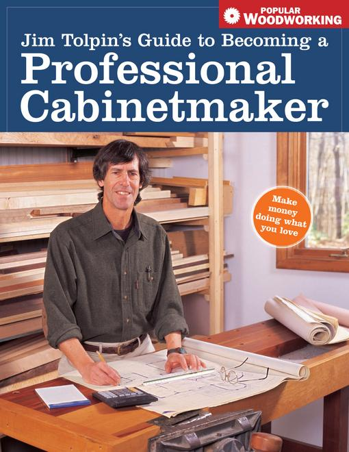 Jim Tolpin's Guide to Becoming a Professional Cabinetmaker EB9781440316142