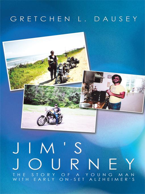 Jim's Journey: The Story of a Young Man with Early On-set Alzheimer's EB9781425137663