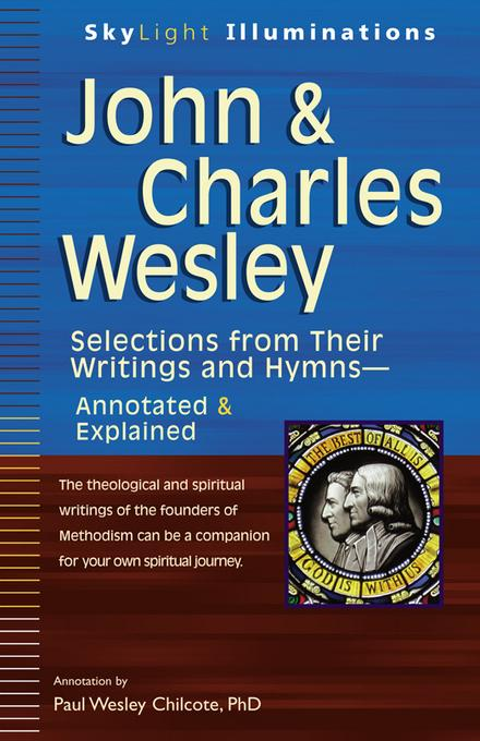 John & Charles Wesley: Selections from Their Writings and Hymns-Annotated & Explained EB9781594733864