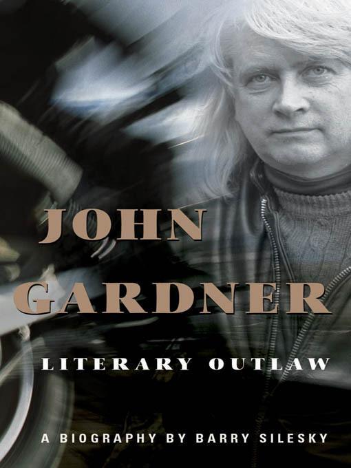 John Gardner: Literary Outlaw EB9781565127593