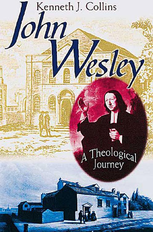 John Wesley: A Theological Journey EB9781426757945