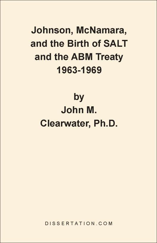Johnson, McNamara, and the Birth of SALT and the ABM Treaty 1963-1969 EB9781599420622