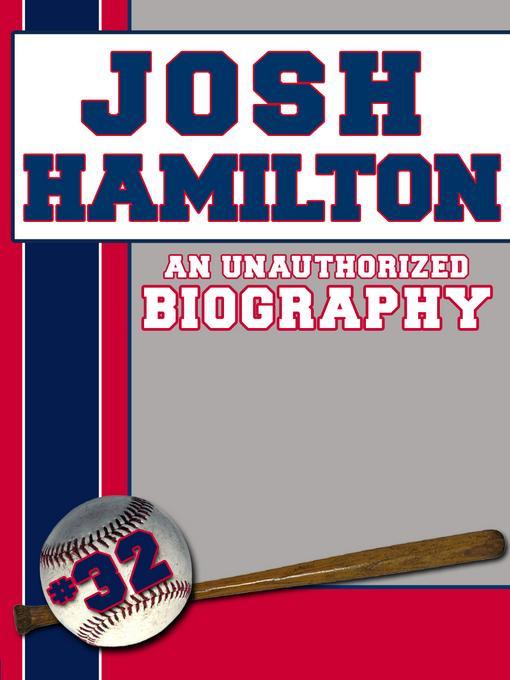 Josh Hamilton: An Unauthorized Biography
