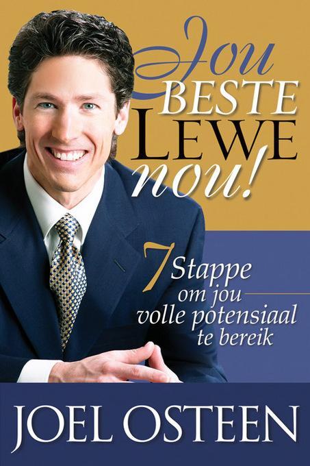 Jou beste lewe nou!: 7 stappe om jou volle potensiaal te gebruik EB9781415310823