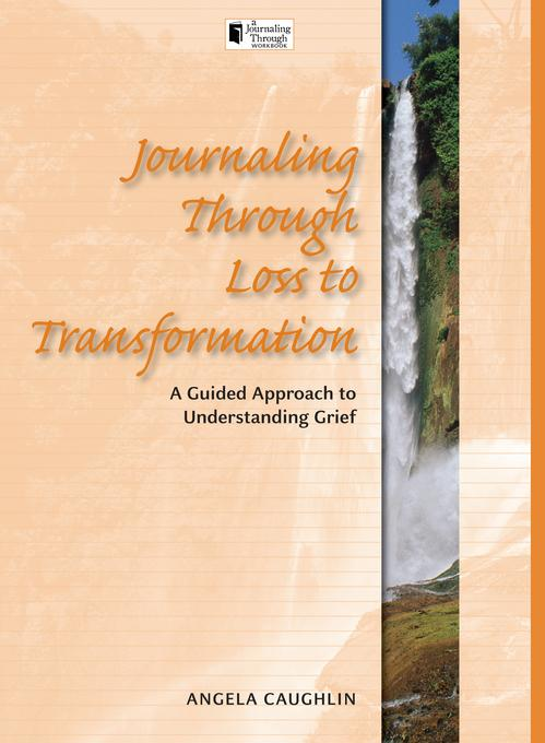 Journaling Through Loss to Transformation EB9781936474394