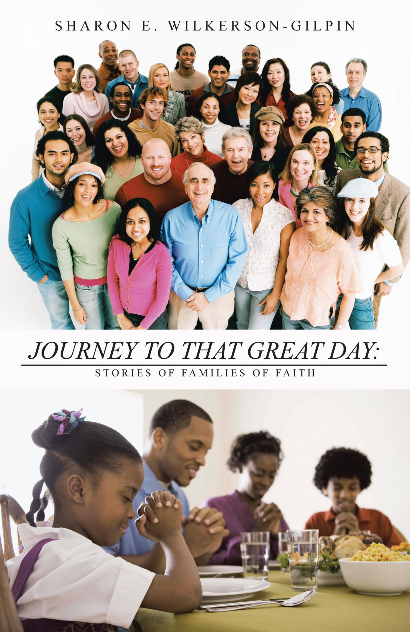 Journey to that Great Day: Stories of Families of Faith EB9781475935936