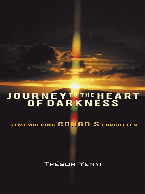 Journey to the Heart of Darkness: Remembering Congo's Forgotten EB9781450258159
