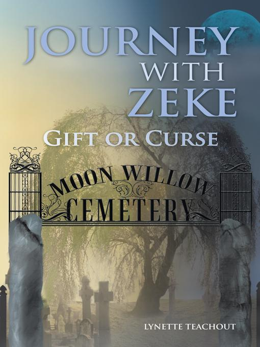 Journey with Zeke: Gift or Curse EB9781452555348