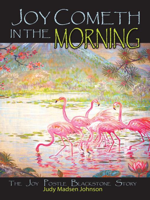 Joy Cometh in the Morning: The Joy Postle Blackstone Story EB9781462017461