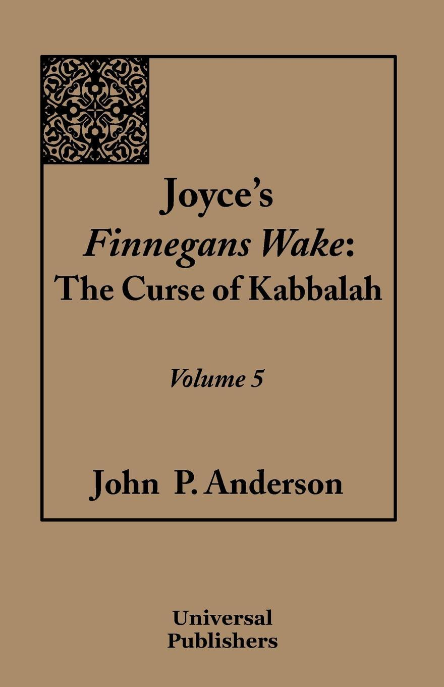 Joyce's Finnegans Wake: The Curse of Kabbalah Volume 5 EB9781612330471