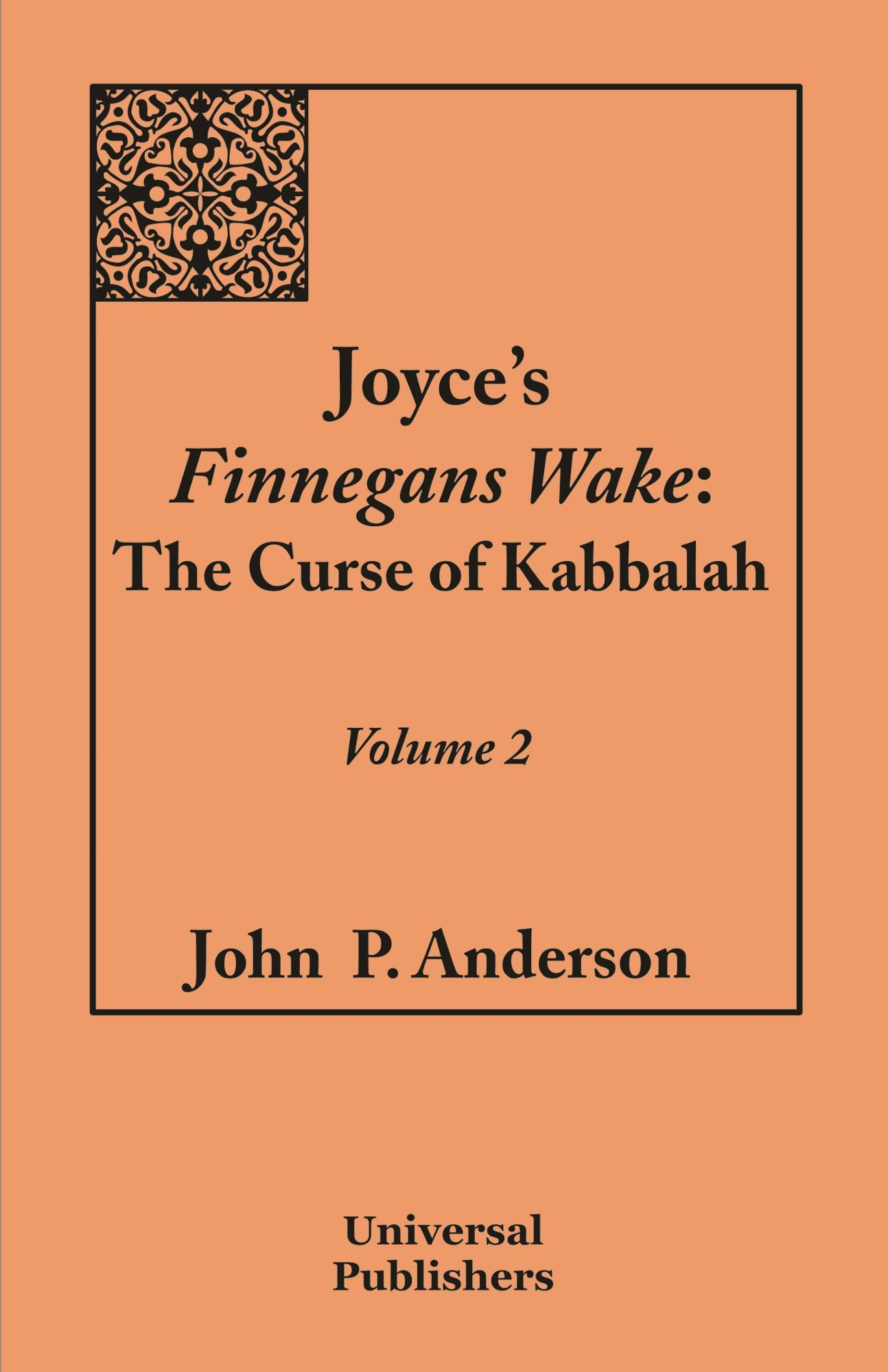 Joyce's Finnegans Wake: The Curse of Kabbalah: Volume 2 EB9781599429007