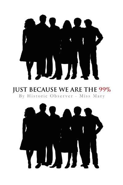 Just Because We Are The 99% EB9781466919150