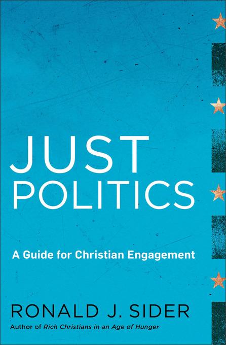 Just Politics: A Guide for Christian Engagement EB9781441239822