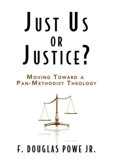 Just Us or Justice?: Moving Toward a Pan-Methodist Theology EB9781426748240