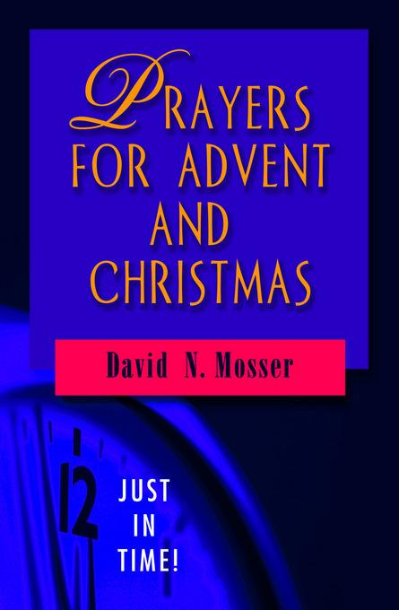 Just in Time! Prayers for Advent and Christmas EB9781426748400