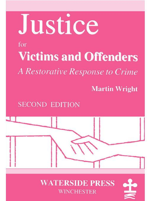 Justice for Victims and Offenders: A Restorative Response to Crime EB9781906534318