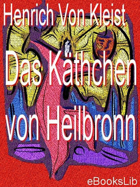 K?thchen von Heilbronn, Das EB9781412165464