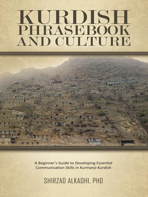 KURDISH PHRASEBOOK AND CULTURE: A Beginner's Guide to Developing Essential Communication Skills in Kurmanji-Kurdish EB9781426960666